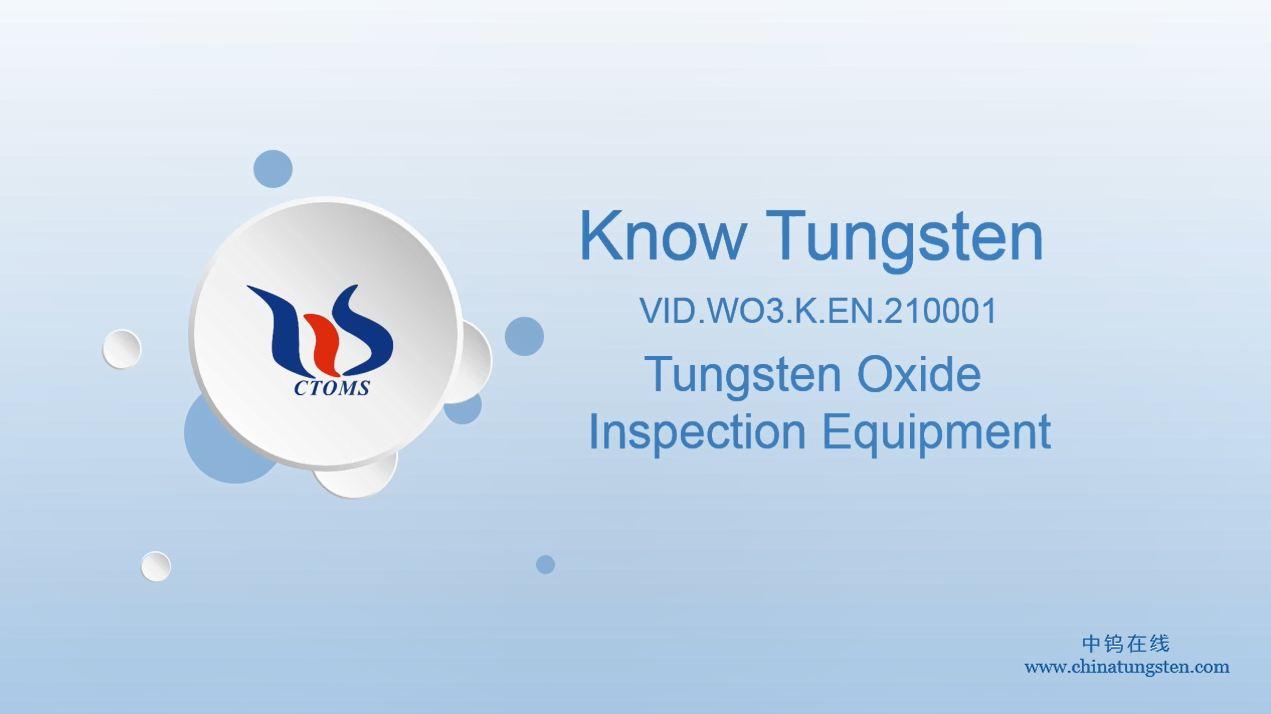 Tungsten Oxide Inspection Equipment